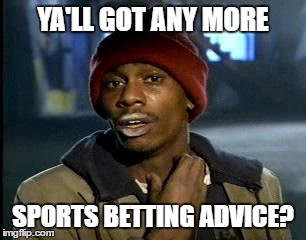 Broke And Bored? GOOD! Pick Up Your Phone And Bet.